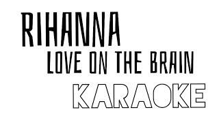 Rihanna - Love On The Brain - karaoke