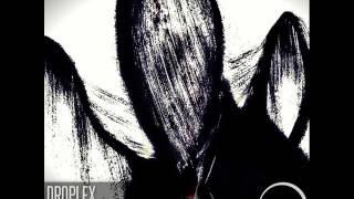 Droplex - All I Ever Wanted (Original Mix)