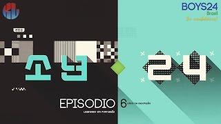 [BOYS24] Episódio 06 - Legendado em PT-BR