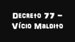 Decreto 77 - Vício Maldito