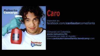 Caro - Humor Amor - Roberto Camargo