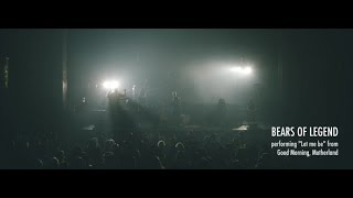 Bears of Legend - Let me be - Live
