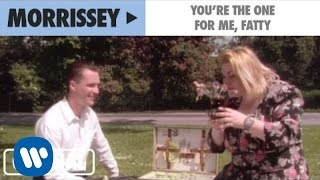 """Morrissey - """"You're The One For Me, Fatty"""" (Official Music Video)"""