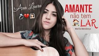 Marília Mendonça - Amante Não Tem Lar - Ana Laura ( Cover )