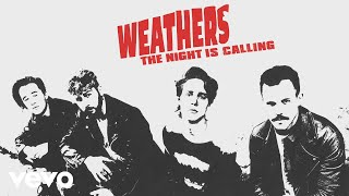 Weathers - The Night Is Calling (Audio)