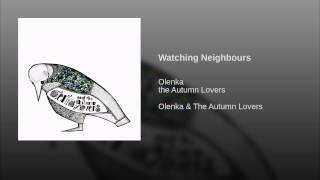Watching Neighbours