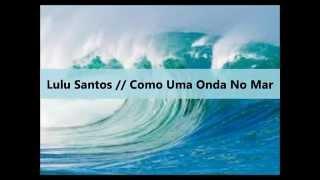 Lulu Santos // Como uma onda no mar - Letra e música