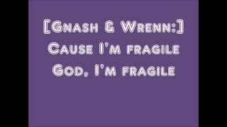 Fragile by Gnash (ft. Wrenn)- Lyrics
