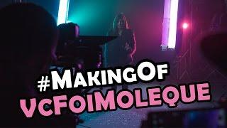 Making Of | Você Foi Moleque - Sofia Oliveira