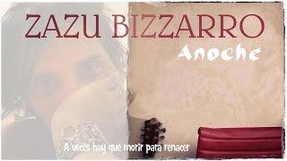 Anoche, de y por Zazu Bizzarro