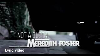 Not A Queen | Meredith Foster LYRIC VIDEO