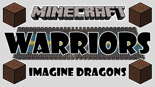 ♪ [FULL SONG] MINECRAFT Warriors by Imagine Dragons in Note Blocks (Cover/Parody) ♪