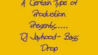 Dj Jayhood- Bass Drop
