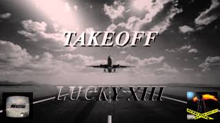 """Takeoff"" (Produced by Lucky XIII)"