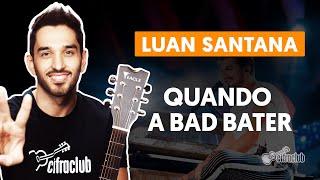 Videoaula QUANDO A BAD BATER (aula de violão completa)