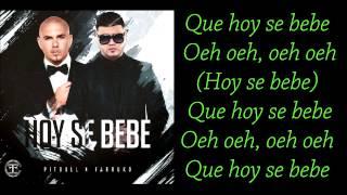 Farruko ft Pitbull Hoy se bebe Letra