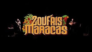 Zoufris Maracas - Live