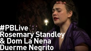 "Duerme Negrito (Traditionnel) - Rosemary Standley, Dom La Nena ""Birds on a Wire"""