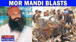 Was Dera Sacha Sauda Behind The Mor Mandi Blasts?