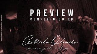 Preview Completo do CD Adoração em gratidão ao Criador - Gabriela Oliveira