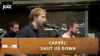 Carvel' - Shut Us Down (Live at joiz)