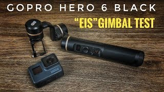Hero 6 Black EIS Gimbal Test | FeiyuTech G6