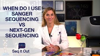 When do I use Sanger Sequencing vs. NGS?  - Seq It Out #7