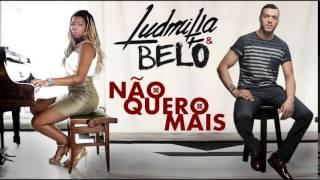 NÃO QUERO MAIS-MC LUDMILA E BELO (LETRA)