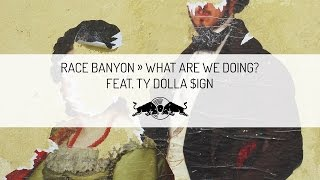 Race Banyon – What Are We Doing feat. Ty Dolla $ign | Red Bull Sound Select