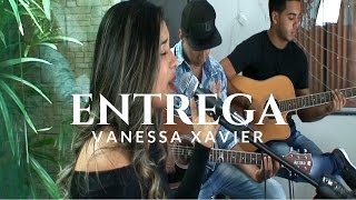 Entrega - Vanessa Xavier (Som da Liberdade)