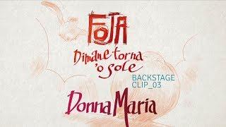 Foja - Backstage clip 03 - Donna Maria