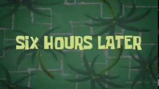 Six Hours Later | SpongeBob Time Card #30