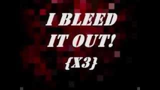Bleed It Out ~ Linkin Park (Lyrics on Screen)