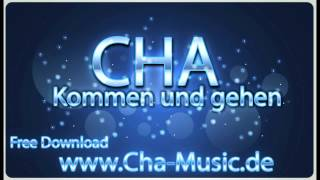 Cha - Kommen und gehen  (Cro - Einmal um die Welt)