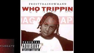 FrostyDaSnowMann - Choppa On Me [Prod. By RadioAktive] [New 2017]