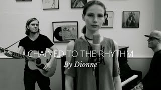 CHAINED TO THE RHYTHM - KATY PERRY (cover by Dionne)