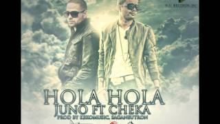 Juno The Hitmaker Feat. Cheka-Hola Hola Hola (Prod. Keko Musik & Saga Neutron)