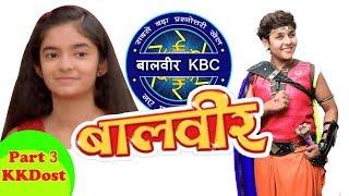 Baal Veer KBC Hindi part 3 2018    Baal Veer - बालवीर - Episode 1112 -2018