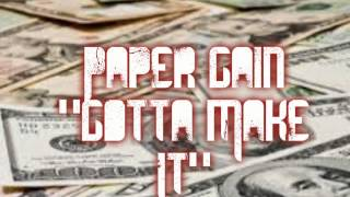 Paper Gain - Gotta Make It (Prod by. Mook Made It)
