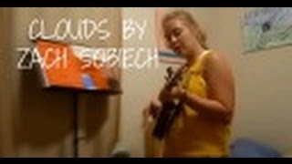 'Clouds' by Zach Sobiech (Rachael Wheat cover)