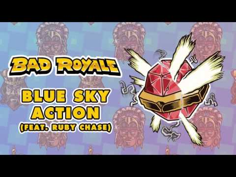 Bad Royale - Blue Sky Action (feat. Ruby Chase)