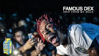 Famous Dex - Drip From My Walk (Live Performance)