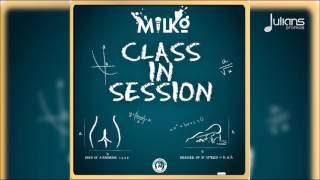 "Milko - Class In Session ""2017 Release"" (Trinidad)"