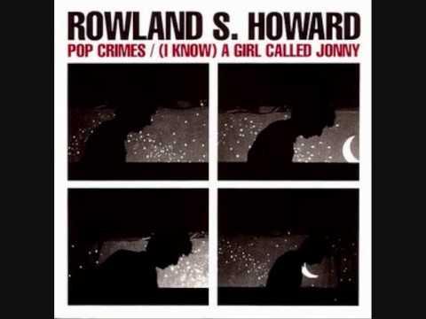 rowland-s-howard-i-know-a-girl-called-johnny-pop-crimes-2009-bbdejavu