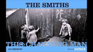 THIS CHARMING MAN (The Smiths) - Minimal REMIX DJ Ciberpop