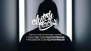 Mark Villa & Keanu Silva - Lots To Say (Feat. F51)  | clutchtracks