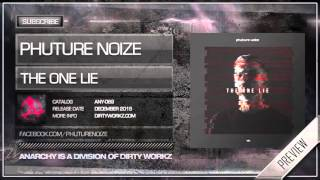 Phuture Noize - The One Lie (Official HQ Preview)