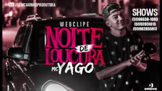 Mano Yago - Noite de Loucura ( Dj vinicius ) Web Clipe Oficial