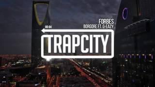 Borgore & G-Eazy - Forbes