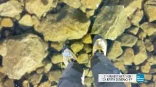 Strangest Weather on Earth: Crystal Clear Lake